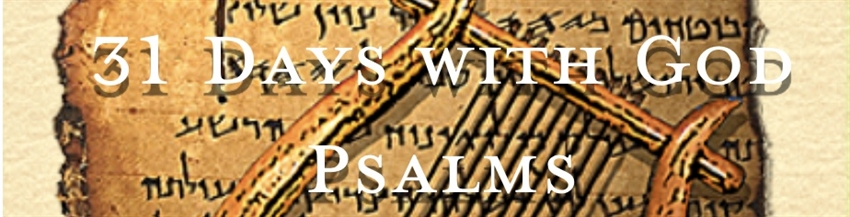 31 Days With God - In the Psalms